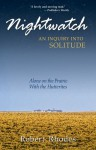 Nightwatch: Alone on the Prairie With the Hutterites - Robert Rhodes