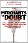 Merchants of Doubt: How a Handful of Scientists Obscured the Truth on Issues from Tobacco Smoke to Global Warming by Erik M. Conway (7-Jun-2012) Paperback - Erik M. Conway