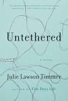 Untethered - Julie Lawson Timmer