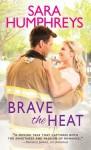 Brave the Heat - Sara Humphreys