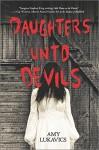 Daughters unto Devils (Harlequin Teen) by Amy Lukavics (2015-09-29) - Amy Lukavics;