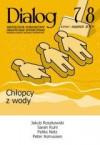 Dialog, nr 7-8 / wakacje 2009. Chłopcy z wody - Redakcja miesięcznika Dialog
