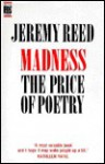 Madness: The Price of Poetry - Jeremy Reed