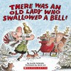 There Was an Old Lady Who Swallowed a Bell! - Lucille Colandro, Skip Hinnant, Scholastic Audio