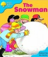 The Snowman (Oxford Reading Tree: Stage 3: More Storybooks A) - Roderick Hunt, Alex Brychta