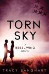 Torn Sky (Rebel Wing Trilogy, Book 3) - Tracy E. Banghart