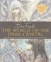 """The World of the """"Dark Crystal"""" - Brian Froud"""