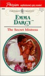The Secret Mistress (Passion) (Harlequin Presents, 2038) - Emma Darcy