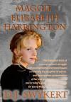 Maggie Elizabeth Harrington: I Live in Two Worlds - D.J. Swykert