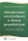 Zabezpieczanie wierzytelności w obrocie godpodarczym, instrukcja obsługi - Michał Stanis, Marcin Jaworski, Marcin Danilewicz