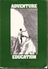 Adventure Education - John C. Miles