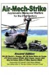 Air-Mech-Strike: Asymmetric Maneuver Warfare for the 21st Century - David L. Grange, Huba Wass de Czege, Richard D. Liebert, Charles A. Jarnot, Allen L Huber, Michael L Sparks, Harold G. Moore