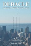 Debacle: Failing to Rebuild the Twin Towers: A Collection of Essays - Joe Wright, Alexander Butziger, Edward Cline, Gary Taustine