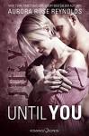 Until You: July - Aurora Rose Reynolds, Lizzy Pierce-Parker