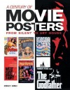 A Century of Movie Posters: From Silent to Art House - Emily King
