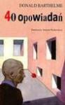 40 opowiadań - Donald Barthelme