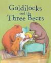 Goldilocks and the Three Bears - Sue Graves, Priscilla Lamont
