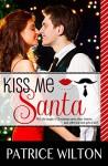 KISS ME SANTA - Patrice Wilton