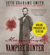 Abraham Lincoln: Vampire Hunter - Seth Grahame-Smith, Scott Holst
