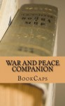 War and Peace Companion: Includes Study Guide, Historical Context, Biography, and Character Index - BookCaps