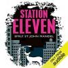 Station Eleven - Audible Studios, Emily St. John Mandel, Jack Hawkins