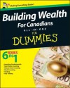 Building Wealth All-In-One for Canadians for Dummies - Peter Mitham, Andrew Bell, Matthew Elder, Andrew Dagys, Paul Mladjenovic, Michael Griffis, Lita Epstein, Ann C. Logue