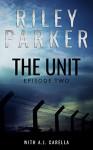 The Unit: Episode Two - Riley Parker, A.J. Carella