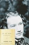 If it Die... - André Gide