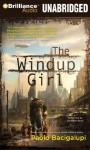 The Windup Girl - Paolo Bacigalupi, Jonathan Davis
