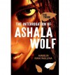The Interrogation of Ashala Wolf - Ambelin Kwaymullina