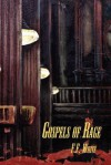 Gospels of Rage, Comments on the Culture of Fanaticism - F.F. White