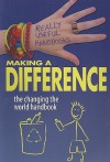 Making a Difference: The Changing the World Handbook - Ali Cronin