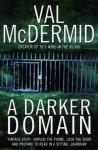 A Darker Domain. Val McDermid - Val McDermid