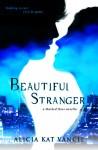 Beautiful Stranger - Alicia Kat Vancil