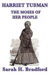 Harriet Tubman: The Moses of her People (Unabridged Start Publishing LLC) - Sarah H. Bradford