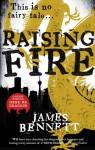 Raising Fire - James Bennett