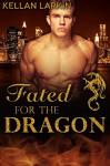 Fated for the Dragon - Kellan Larkin