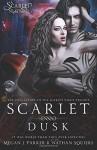 Scarlet Dusk: A Scarlet Night Novel (Behind the Vail) (Volume 3) - Megan J. Parker, Nathan Squiers