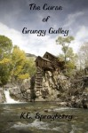 The Curse of Grungy Gulley - K.C. Sprayberry