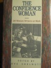The Confidence Woman: 26 Women Writers at Work - Eve Shelnutt