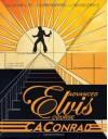 Advanced Elvis Course - C.A. Conrad
