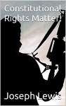 Constitutional Rights Matter! (Homeworker Helper) - Joseph Lewis, M.D. Jones