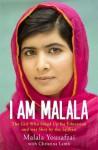 I Am Malala: The Girl Who Stood Up for Education and was Shot by the Taliban - Malala Yousafzai, Christina Lamb
