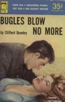 Bugles Blow No More - Clifford Dowdey