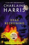 Dead Reckoning (Sookie Stackhouse/True Blood, Book 11) Reprint Edition by Harris, Charlaine [2012] - Charlaine Harris