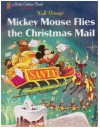 Mickey Mouse Flies the Christmas Mail (Little Golden Book) - Annie North Bedford, Walt Disney Company