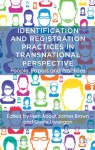 Identification and Registration Practices in Transnational Perspective: People, Papers and Practices (St Antony's Series) - Ilsen About, Jane Caplan, Edward Higgs, James Brown