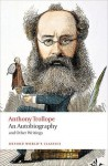 An Autobiography and Other Writings - Anthony Trollope