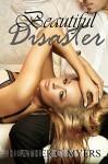 Beautiful Disaster - Heather C. Myers, Desiree DeOrto