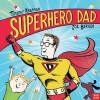 Superhero Dad - Timothy Knapman, Joe Berger
